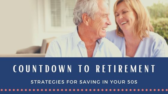 countdown-to-retirement-strategies-for-saving-in-your-50s